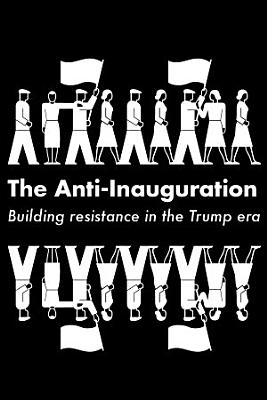 The Anti Inauguration