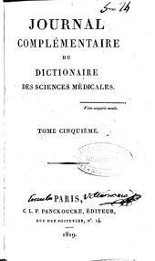 Journal complémentaire du Dictionnaire des sciences medicales: Volume5