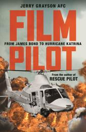 Film Pilot: From James Bond to Hurricane Katrina