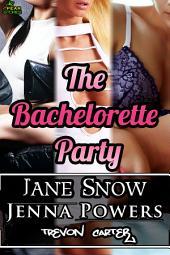 The Bachelorette Party (Interracial Erotica Bundle)