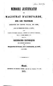 Mémoire justificatif du magistrat d'Audenarde, sur les troubles arrivés en cette ville, en 1566: avec de nombreuses pièces à l'appui [...]