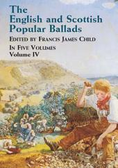 The English and Scottish Popular Ballads: Volume 4