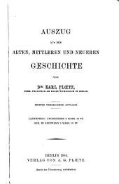 Auszug aus der alten: mittleren und neueren Geschichte