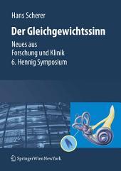 Gleichgewichtssinn: Neues aus Forschung und Klinik 6. Hennig Symposium