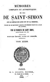 Mémoires complets et authentiques ...: sur le siècle de Louis XIV et la régence, Volumes33à34