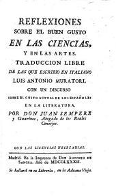 Reflexiones Sobre El Buen Gusto En Las Ciencias, Y En Las Artes (etc.)