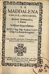 La Maddalena lasciva: e penitente, azzione drammatica, e diuota