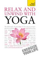 Relax And Unwind With Yoga  Teach Yourself PDF