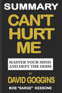 Summary Can't Hurt Me by David Goggins