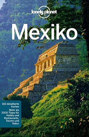 Lonely Planet Reisef  hrer Mexiko PDF
