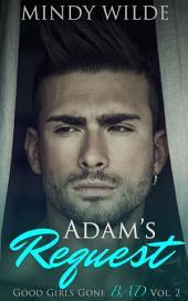 Adam's Request (Good Girls Gone Bad Volume 2)