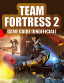 Team Fortress 2 Game Guide (Unofficial)
