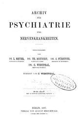 Archiv für Psychiatrie und Nervenkrankheiten: Band 18
