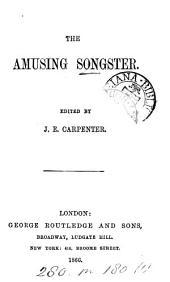 The amusing songster, ed. by J.E. Carpenter: Volume 1