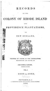 Records of the Colony of Rhode Island and Providence Plantations, in New England: 1636-1663