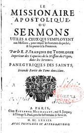 Le Missionnaire apostolique ou Sermons utiles a ceux qui s'employent aux missions pour retirer les hommes du peché... par le P. François de Thoulouze,...