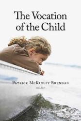 The Vocation Of The Child Book PDF