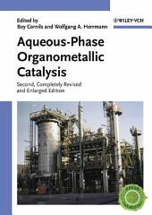 Aqueous-Phase Organometallic Catalysis: Concepts and Applications, Edition 2