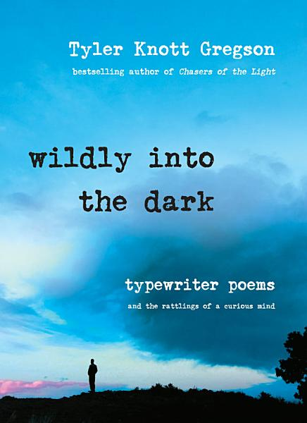 Download Wildly into the Dark Book