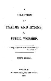 A Selection of Psalms and Hymns, for Public Worship