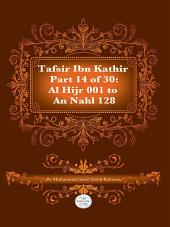Tafsir Ibn Kathir Juz' 14 (Part 14): Al-Hijr 1 to An-Nahl 128 2nd Edition