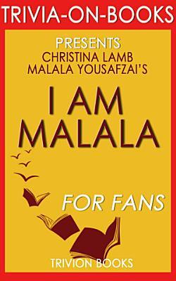 I Am Malala  By Malala Yousafzai and Christina Lamb  Trivia On Books