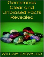 Gemstones: Clear and Unbiased Facts Revealed