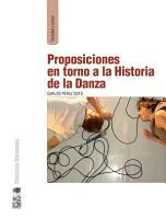 Proposiciones en torno a la historia de la danza PDF