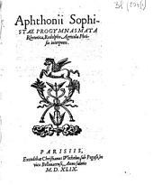 Aphthonii Sophistae progymnasmata rhetorica