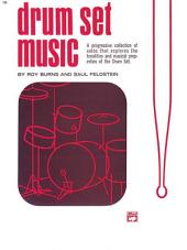 Drum Set Music: A Progressive Collection of Solos That Explores the Tonalities and Musical Properties of the Drum Set