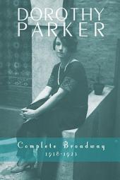 Dorothy Parker: Complete Broadway, 1918–1923
