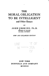 The Moral Obligation to be Intelligent: And Other Essays