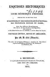Esquisses historiques ou Cours méthodique d'histoire composé sur un nouveau plan ...