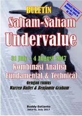BULETIN (laporan keuangan Q4 2016 & Q1 2017) SAHAM-SAHAM UNDERVALUE 31 July – 12 August 2017: KOMBINASI FUNDAMENTAL & TECHNICAL ANALYSIS