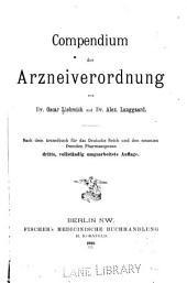 Compendium der Arzneiverordnung: nach dem Arzneibuch für das deutsche Reich und den neuesten fremden Pharmacopoeen