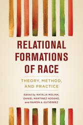 Relational Formations Of Race Book PDF