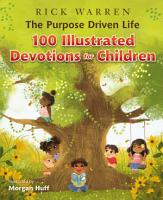 The Purpose Driven Life 100 Illustrated Devotions for Children PDF