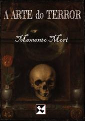 A Arte do Terror - Memento Mori