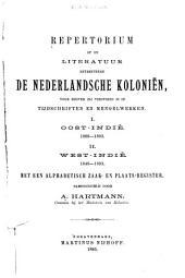 Repertorium op de literatuur betreffende de Nederlandsche koloniënoor zoover zij verspreid is in tijdschriften en mengelwerken: Oost-Indië. 1866-1893. West-Indië. 1840-1893. I.. II.