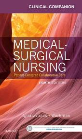 Clinical Companion for Medical-Surgical Nursing - E-Book: Patient-Centered Collaborative Care, Edition 8