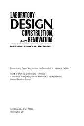 Laboratory Design, Construction, and Renovation: Participants, Process, and Product
