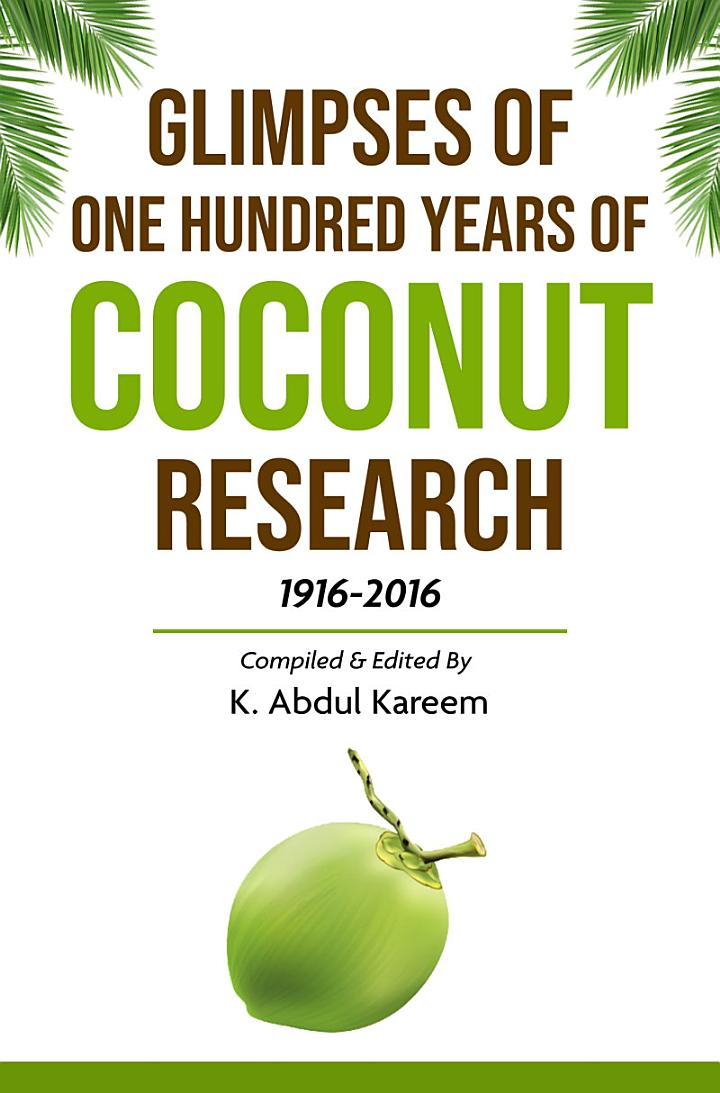 Glimpses of One Hundred Years of Coconut Research 1916-2016
