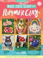 Make Cute Stuff with Polymer Clay PDF