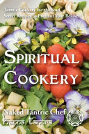 Spiritual Cookery - Naked Tantric Chef