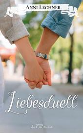 Liebesduell: ... und zwei weitere spannende Romane