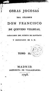 Obras jocosas del célebre Don Francisco de Quevedo Villegas ..., 2: Volumen 2