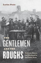 The Gentlemen And The Roughs Book PDF