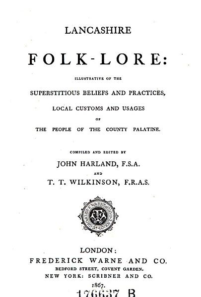 Lancashire Folk Lore  Illustrative of the Superstitions Beliefs and Practices  etc   Comp  and Ed PDF