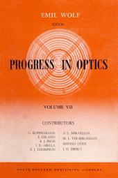 Progress in Optics: Volume 7