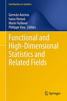 Functional and High Dimensional Statistics and Related Fields PDF